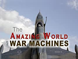 The Amazing World Of War Machines Season 1