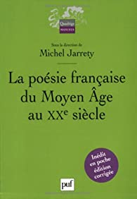 La po�sie fran�aise du Moyen Age au XXe si�cle par Alain G�netiot