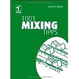 """1001 Mixing Tipps (mitp Anwendungen)von """"Carsten Kaiser"""""""