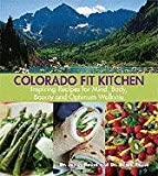 img - for Colorado Fit Kitchen: Inspiring Recipes for Mind, Body, Beauty and Optimum Wellness book / textbook / text book