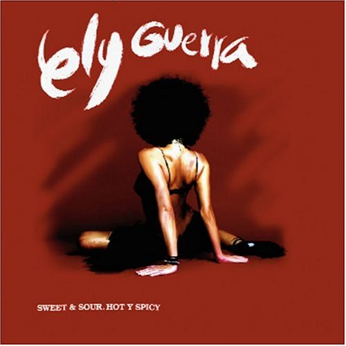 Sweet & Sour, Hot y Spicy - Ely Guerra