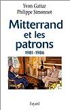 echange, troc Yvon Gattaz, Philippe Simonnot - Mitterrand et les patrons, 1981-1986