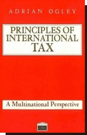 Principles of International Tax: A Multinational Perspective