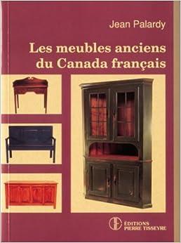 Les meubles anciens du canada francais jean palardy for Meuble ancien du quebec
