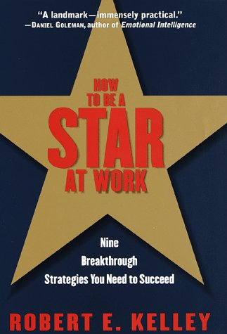 Image for How to Be a Star at Work : Nine Breakthrough Strategies You Need to Succeed