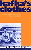Kafka's Clothes: Ornament and Aestheticism in the Habsburg Fin De Siecle (Clarendon Paperbacks)