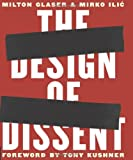 The Design of Dissent: Socially and Politically Driven Graphics (1592531172) by Milton Glaser