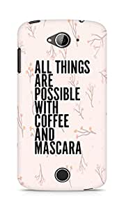 AMEZ all things are possible with coffee and mascara Back Cover For Acer Liquid Z530