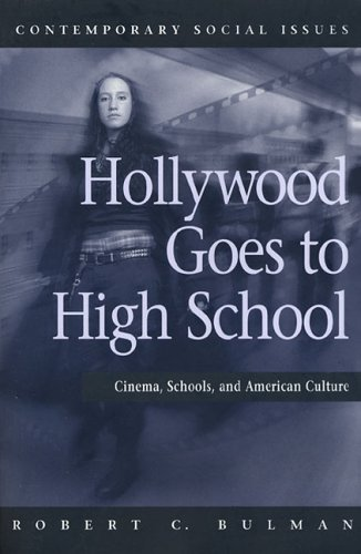 Hollywood Goes to High School: Cinema, Schools, and...