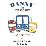 Danny the Dustcart and Friendsby Daniel Roberts