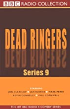 Dead Ringers: Series 9 Radio/TV Program Auteur(s) :  BBC Audiobooks Narrateur(s) : Jon Culshaw,  Full Cast, Jan Ravens, Phil Cornwell