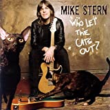 echange, troc Mike Stern - Who Let Cats Out ?