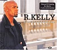 R. Kelly - If I Could Turn Back The Hands Of Time - Jive - 0550642