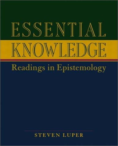 Essential Knowledge: Readings in Epistemology