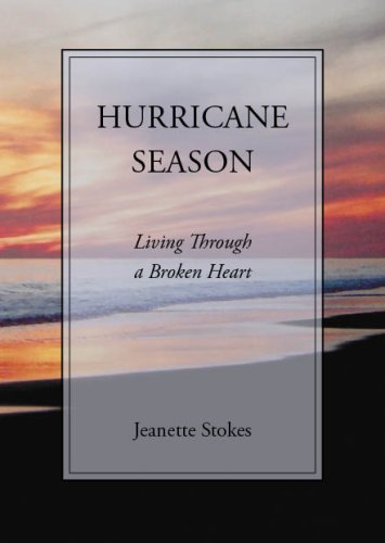 Hurricane Season: Living Through a Broken Heart