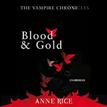 Blood and Gold: The Vampire Chronicles 8 Audiobook by Anne Rice Narrated by Roger Rees