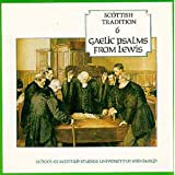 Scottish Tradition 6: Gaelic Psalms From Lewisby Gaelic Psalms From Lewis