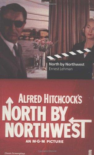 North by Northwest: Screenplay (Classic Screenplay)