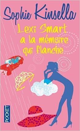Lexi Smart a la mémoire qui flanche - Sophie Kinsella