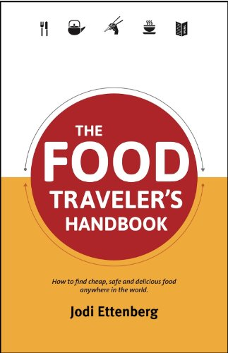 The Food Traveler's Handbook (Traveler's Handbooks)
