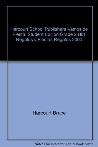 Harcourt School Publishers Vamos De Fiesta: Student Edition  Grade 2 Bk1 Regalos Y Fiestas REGALOS 2000 (Spanish Edition