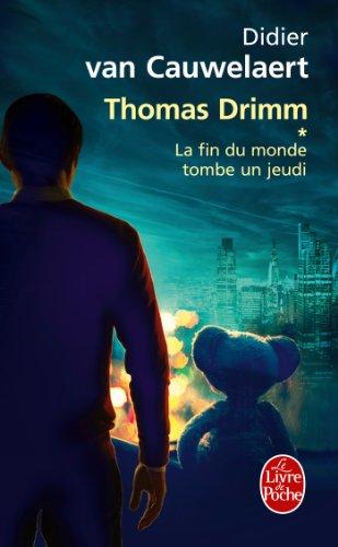 la-fin-du-monde-tombe-un-jeudi-thomas-drimm-tome-1-litterature-documents