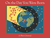 On the Day You Were Born: A Photo Journal (0152021728) by Frasier, Debra
