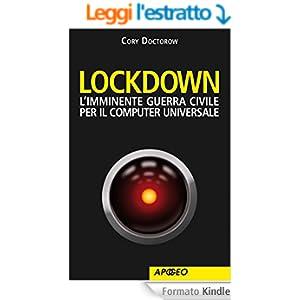 Lockdown: L'imminente guerra civile per il computer universale (Apogeoebook)
