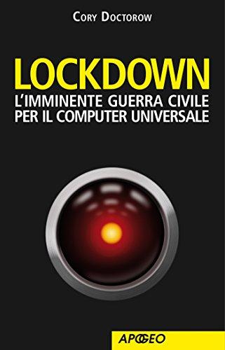 Lockdown L'imminente guerra civile per il computer universale Apogeoebook PDF