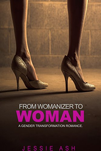 From womanizer to woman: A gender transformation romance. (English Edition)