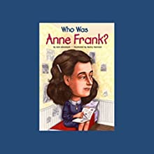Who Was Anne Frank? Audiobook by Ann Abramson Narrated by Kevin Pariseau
