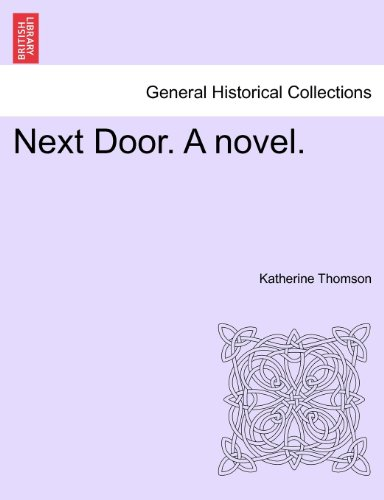 Next Door. A novel.