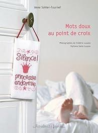 Mots doux au point de croix par Anne Sohier-Fournel
