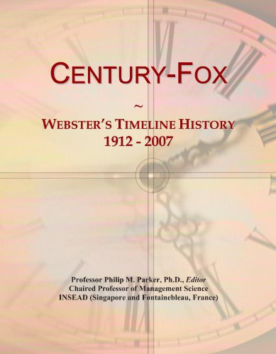 Century-Fox: Webster's Timeline History, 1912 - 2007