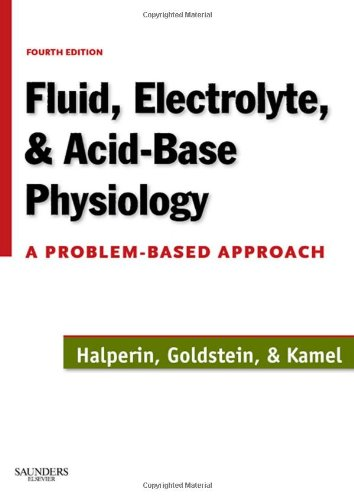 Fluid, Electrolyte and Acid-Base Physiology: A Problem-Based Approach, 4e