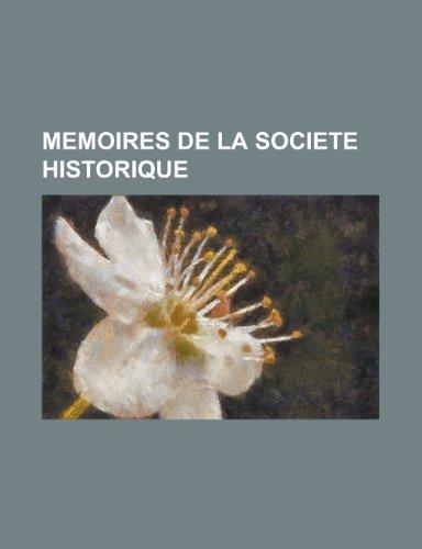 Memoires de La Societe Historique