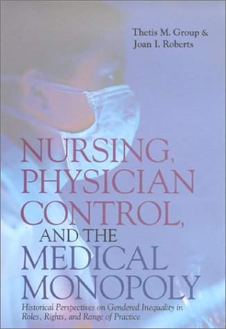 Nursing, Physician Control, and the Medical Monopoly: Historical PDF