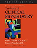 img - for The American Psychiatric Publishing Textbook of Clinical Psychiatry (Textbook of Psychiatry (Hales)) book / textbook / text book