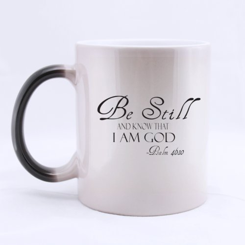 "Special Magic Gift For Christmas / New Year / Birthday - Ceramic Morphing Mug - Christian Bible Simple "" Be Still And Know I Am God Psalm 40:10"" 11 Ounces Heat Sensitive Color Changing Custom Coffee/Tea Mug"