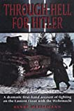 img - for Through Hell for Hitler: The Dramatic First-hand Account of Fighting on the Eastern Front with the Wehrmacht in World War II book / textbook / text book