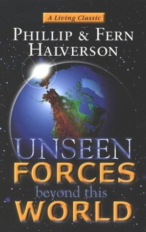 Unseen Forces Beyond This World, FERN HALVERSON, PHILLIP HALVERSON