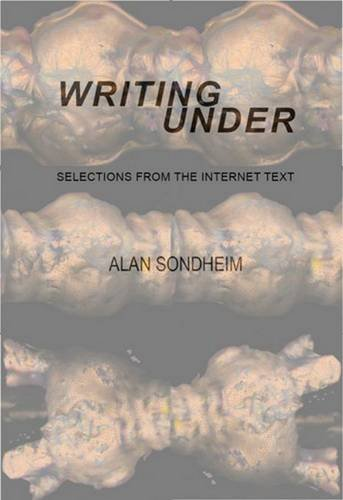 Writing Under: Selections from the Internet Text (Computing Literature)