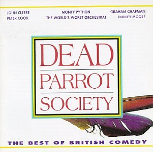 Monty Python - Dead Parrot Society:  The Best Of British Comedy - Zortam Music