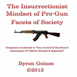 The Insurrectionist Mindset of Pro-Gun Facets of Society | [Byron Goines]