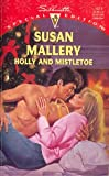 Holly and Mistletoe (Hometown Heartbreakers) (Silhouette Special Edition, No 1071) (0373240716) by Susan Mallery
