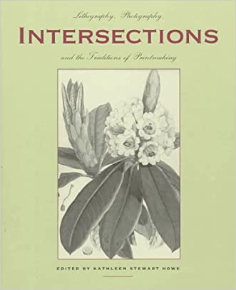 Intersections: Lithography, Photography, and the Traditions of Printmaking (Tamarind Papers)