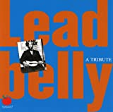 echange, troc Various Artists - A Tribute to Leadbelly