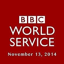 BBC Newshour, November 13, 2014  by Owen Bennett-Jones, Lyse Doucet, Robin Lustig, Razia Iqbal, James Coomarasamy, Julian Marshall Narrated by BBC Newshour