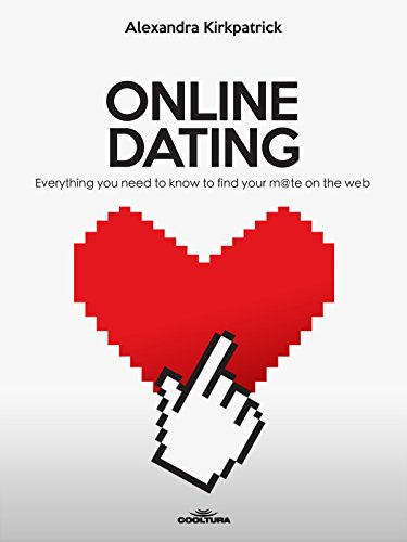ONLINE DATING: Everything you need to know to find your m@te on the web (English Edition)