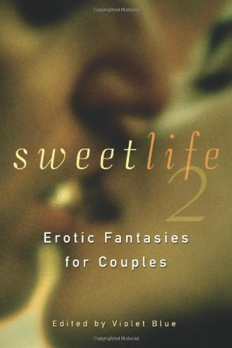 Sweet Life 2: Erotic Fantasies for Couples: v.
